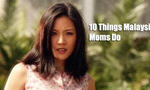 10 Things Malaysian Moms Do - World Of Buzz 13