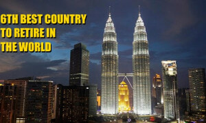 Look no further for retirement haven, Malaysia is one of the best! - World Of Buzz