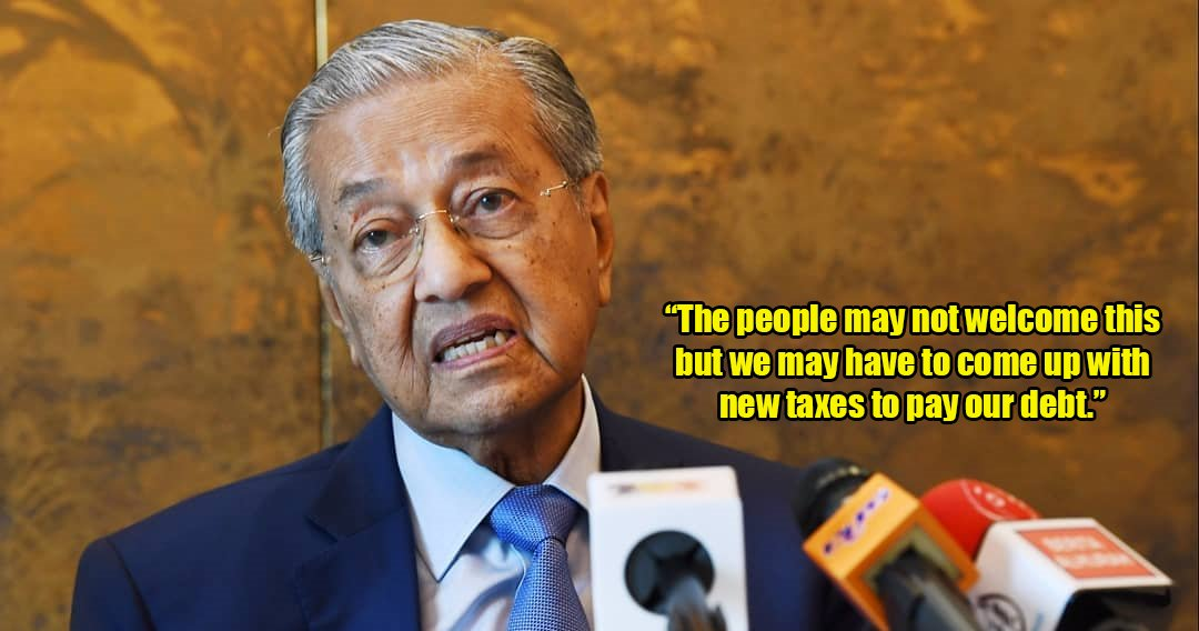 Tun M Asks M'sians to Brace Themselves For Possible New Taxes After Budget 2019 - WORLD OF BUZZ 1