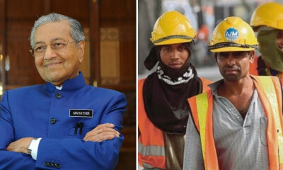 Dr M: Malaysia Has Too Many Foreign Workers - WORLD OF BUZZ