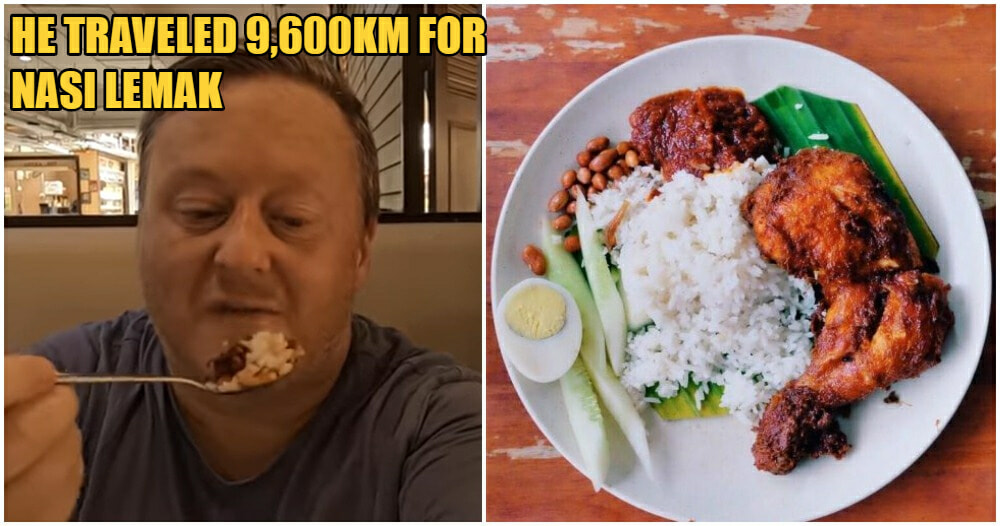 Man Casually Travels 9,600KM Because He Was Craving His Favourite Nasi Lemak Ayam - WORLD OF BUZZ