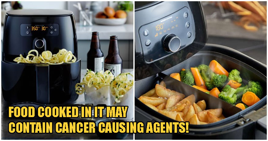 Warning: Food Cooked In Air-Fryers May High Levels Of Cancer-Causing Agents - WORLD OF BUZZ