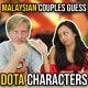 Malaysian Couples Guess Dota Characters - WORLD OF BUZZ