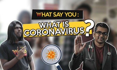 What Say You: What is Coronavirus? - WORLD OF BUZZ